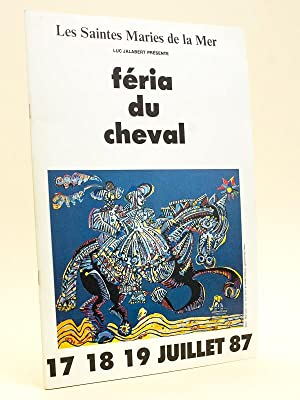 Les Saintes Maries de la Mer. Féria du Cheval. 17 18 19 Juillet 87 [ 1987 ]: JALABERT, Luc