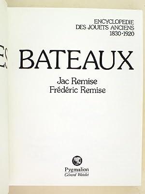 Encyclopédie des jouets anciens 1830-1920 : Les Bateaux.: REMISE, Jac et Fr�d�ric