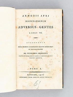 Arnobii Afri Disputationum Adversus Gentes Libri VII. Recognovit Notis priorum interpretum selectis...