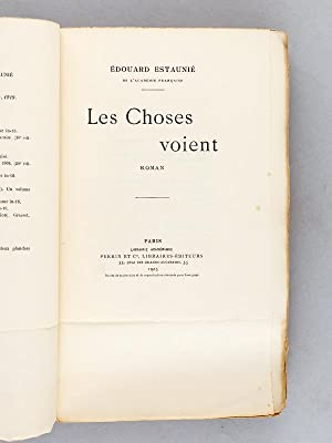 Les Choses voient. [ édition originale ]: ESTAUNIE, Edouard