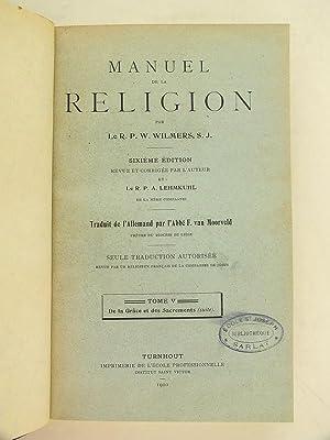 Manuel de la Religion (5 Tomes - Complet). Tome I : La Destinée de l'homme, la Foi, ...