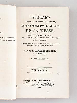 Explication littérale, historique ou dogmatique des Prières et des céré...
