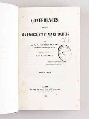 Conférences adressées aux protestants et aux Catholiques.: NEWMAN, R.P. John-Henry ; ...