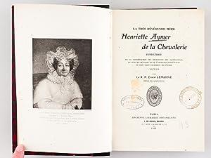 La Très révérende Mère Henriette Aymer de la Chevalerie, fondatrice de ...