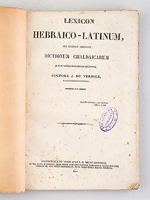 Lexicon hebraico-latinum, cui accessit appendix dictionum chaldaicarum quæ in Veteri ...