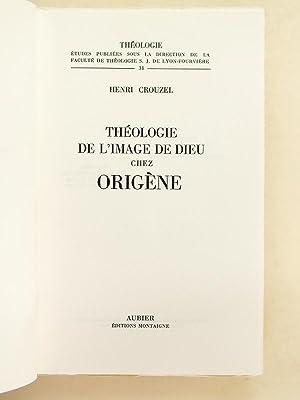 Théologie de l'image de Dieu chez Origène: CROUZEL, Henri