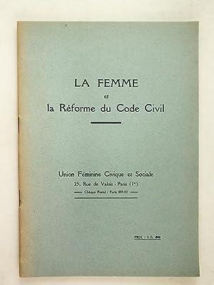 La Femme et la Réforme du Code Civil. [ Une campagne pour la Réforme du Code civil ]:...