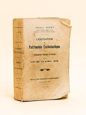 Liquidation du Patrimoine Ecclésiastique. Commentaire Théorique et pratique de la Loi...