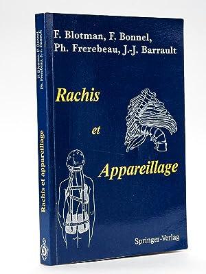Rachis et appareillage: BLOTMAN, F. ; BONNEL, F. ; FREREBEAU, Ph. ; BARRAULT, J.-J.