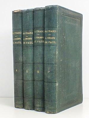 Saint Vincent de Paul. (4 Tomes - Complet) Sa Vie, son Temps, ses Oeuvres, son Influence: MAYNARD, ...