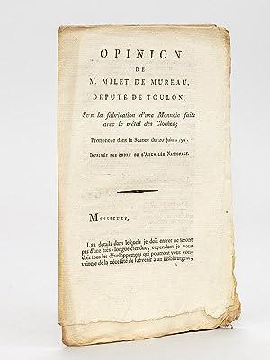 Opinion de M. Milet de Mureau, Député de Toulon, sur la Fabrication d'une ...