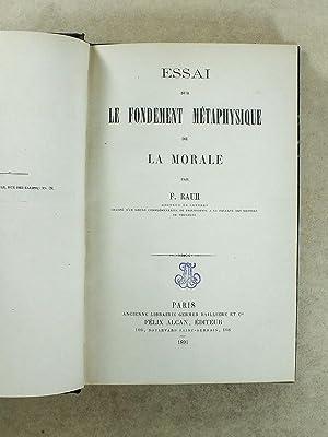 Essai sur le fondement métaphysique de la morale: RAUH, F. (Fr�d�ric)