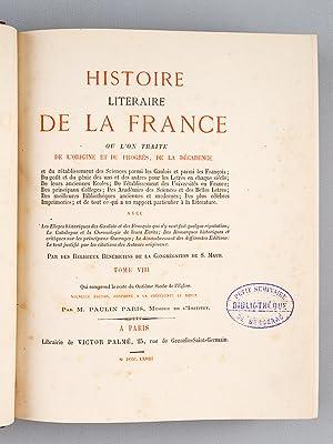 Histoire littéraire de la France. Tome 8 : Qui comprend le reste du onzième si&egrave...
