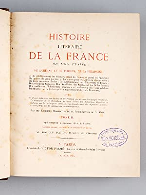Histoire littéraire de la France. Tome 2 : Qui comprend le cinquième siècle de...
