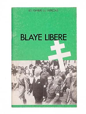 Les Cahiers du Vitrezais. Blaye libéré.: Collectif