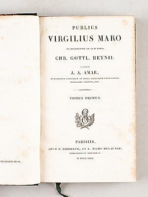 Publius Virgilius Maro ex recensione et cum notis Chr. Gottl. Heynii, curante J. A. Amar (Tomes 1 &...