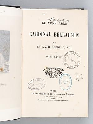 Le vénérable Cardinal Bellarmin (2 Tomes - Complet): COUDERC, P. J.-B.