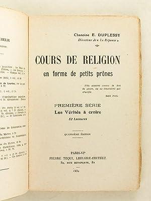 Cours de Religion en forme de petits prônes (2 Tomes - Complet) Première Série ...