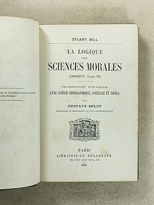 La logique des sciences morales (Logique, Livre VI) - Traduction nouvelle avec notice ...