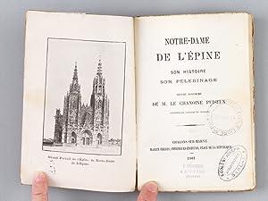 Notre-Dame de l'Epine. Son histoire, son pèlerinage.: PUISEUX, Chanoine