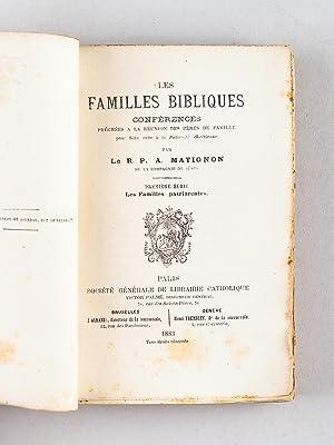 Les Familles Bibliques. Conférences prêchées à la réunion des P&...