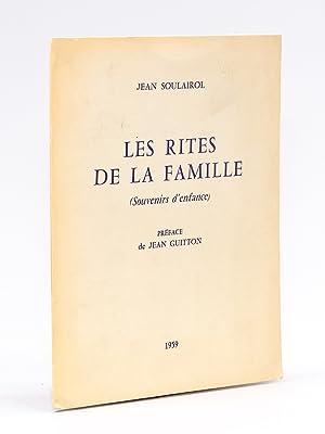 Les Rites de la Famille (Souvenirs d'enfance). Préface de Jean Guitton.: SOULAIROL, ...