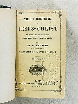 Vie et doctrine de Jésus-Christ , en forme de méditations pour tous les jours de l&#...