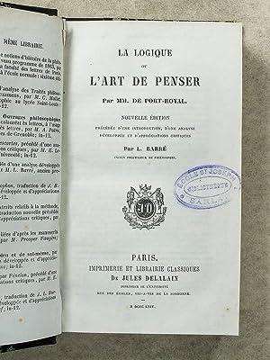 La Logique ou l'Art de penser, par MM. de Port-Royal - Nouvelle édition préc&...