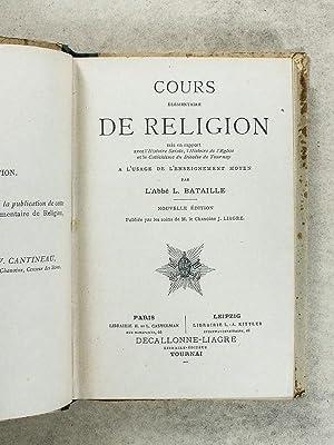 Cours de Religion , mis en rapport avec l'Ecriture Sainte, l'Histoire de l'Eglise et...