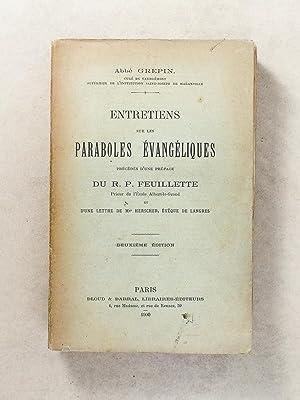 Entretiens sur les paraboles évangéliques: Abb� GREPIN ; R. P. FEUILLETTE (pr�f.)