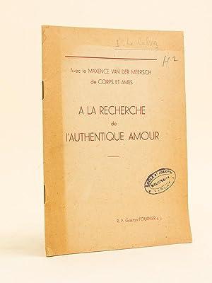 Avec le Maxence van der Meersch de Corps et Ames. A la recherche de l'authentique Amour.: ...