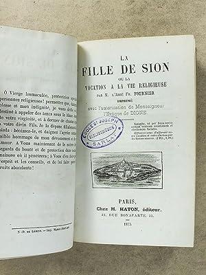 La Fille de Sion, ou la vocation à la vie religieuse.: FOURNIER, Abbé Fr.
