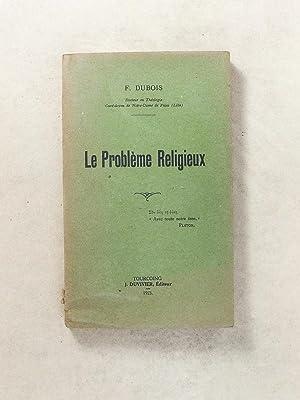 Le Problème Religieux: DUBOIS, F.