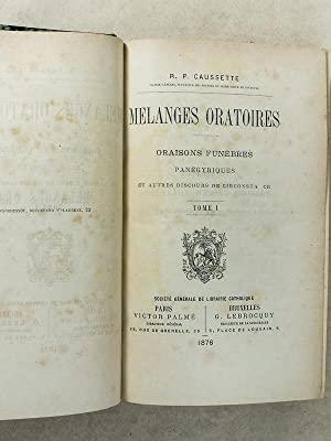 Mélanges oratoires , oraisons funèbres , panégyriques et autres discours de ...