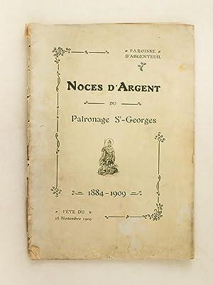 Paroisse d'Argenteuil. Noces d'Argent du Patronage St-Georges. 1884-1909. Fête du ...