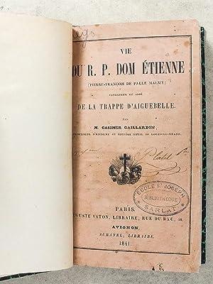 Vie du R. P. Dom Etienne (Pierre-Francois de Paule Malmy), fondateur et abbé de la Trappe d&...