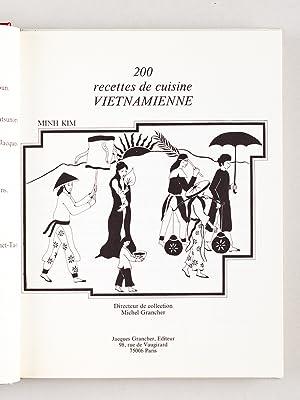 200 recettes de cuisine vietnamienne.: MINH KIM
