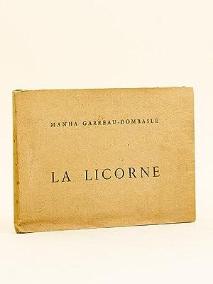 La Licorne. [ Livre dédicacé par l'auteur: GARREAU-DOMBASLE, Man'ha