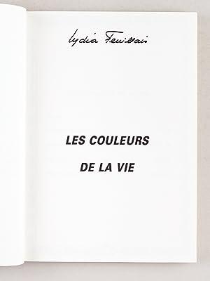 Les Couleurs de la Vie [ Livre dédicacé par l'auteur ]: FEUILLAIS, Lydia