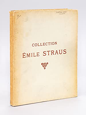 Collection Emile Straus. Catalogue des Tableaux Modernes, Aquarelles, Pastels, Dessins. Samedi 1er ...