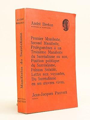 Manifestes du Surréalisme. Premier manifeste - Second manifeste - Prolégomènes...