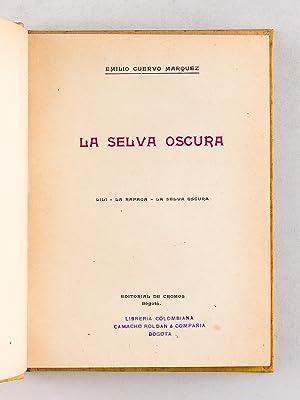 La Selva Oscura. Lili - La Rafaga - La Selva Oscura.: CUERVO MARQUEZ, Emilio