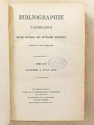 Bibliographie catholique , Tome LXXI ( 71 ) , Janvier à Juin 1885 [ Bibliographie catholique...