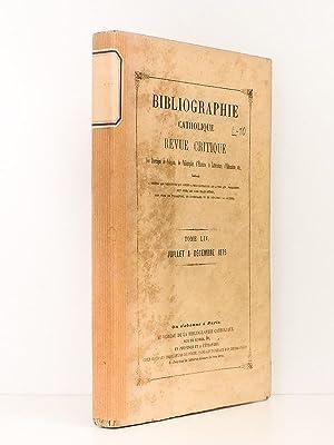Bibliographie catholique , Tome LIV ( 54 ) , Juillet à Décembre 1876 [ Bibliographie ...