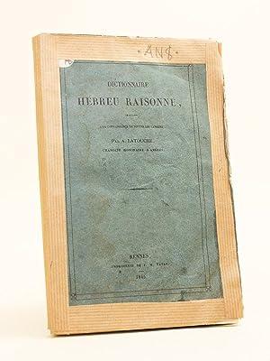 Dictionnaire hébreu raisonné, initiant à la connaissance de toutes les langues...