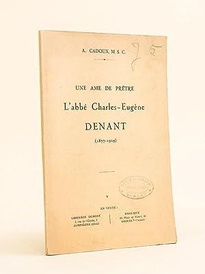 Une Ame de Prêtre. L'abbé Charles Denant (1877-1929): CADOUX, A.