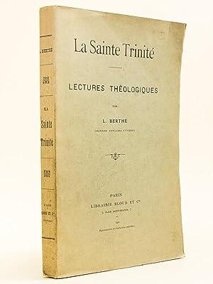 La Sainte Trinité. Lectures théologiques.: BERTHE, L.