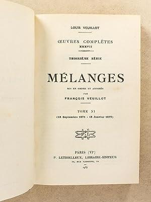 Mélanges , mis en ordre et annotés , Tome XI ( 11 ) ( 18 Septembre 1871 - 18 Janvier ...