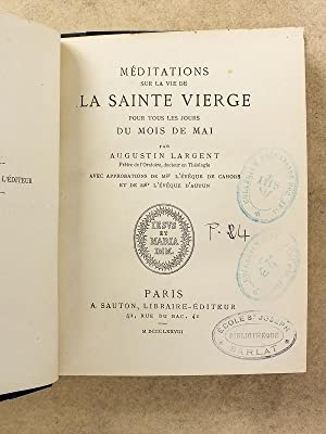 Méditations sur la vie de la Sainte Vierge, pour tous les jours du mois de Mai.: LARGENT, ...