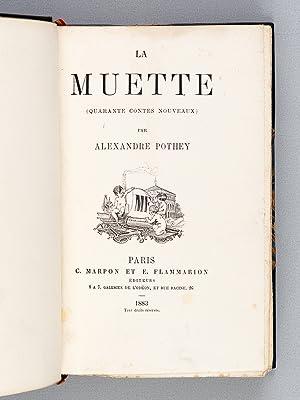La Muette (Quarante contes nouveaux): POTHEY, Alexandre